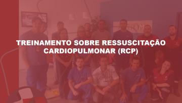TREINAMENTO SOBRE RESSUSCITAÇÃO CARDIOPULMONAR (RCP)